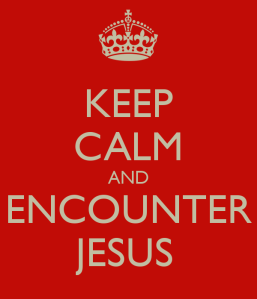 keep-calm-and-encounter-jesus