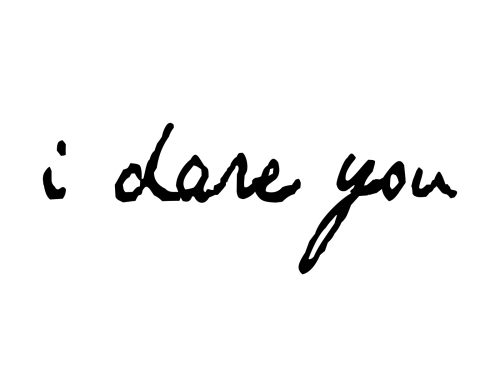 i+dare+you